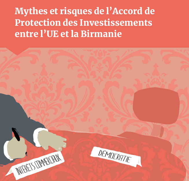 Birmanie – Union Européenne, les dangers de l'Accord de Protection des Investissements